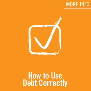 How To Use Debt Correctly